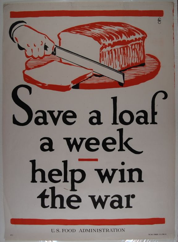 Save A Loaf A Week : Help Win The War (poster).; World War I. Fred G. Cooper.