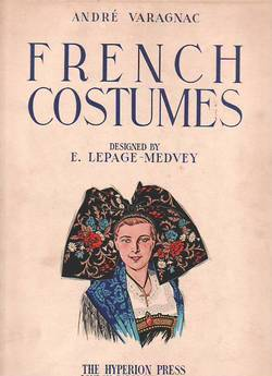 French Costumes. André Varagnac.