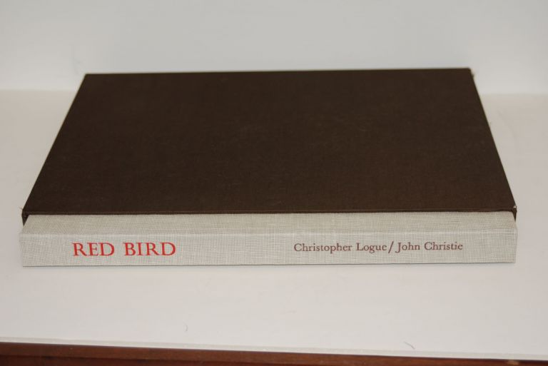 Red Bird. Love Poems by Christopher Logue based on the Spanish of Pablo Neruda. Christopher. Neruda Logue, Pablo, John Christie.