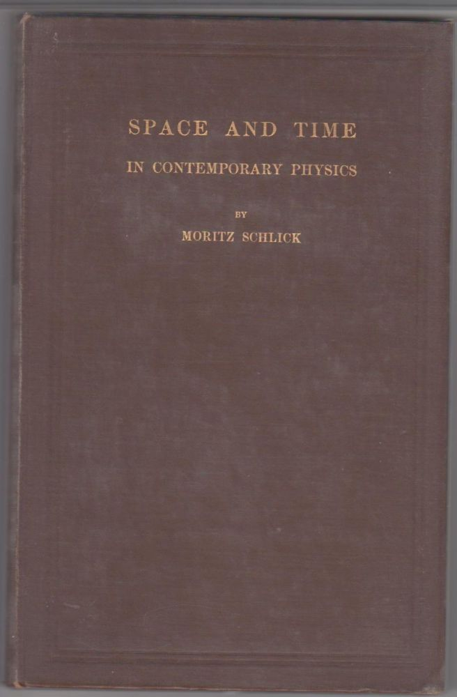 Space And Time In Contemporary Physics; An Introduction To The Theory Of Relativity And Gravitation. Moritz Schlick.