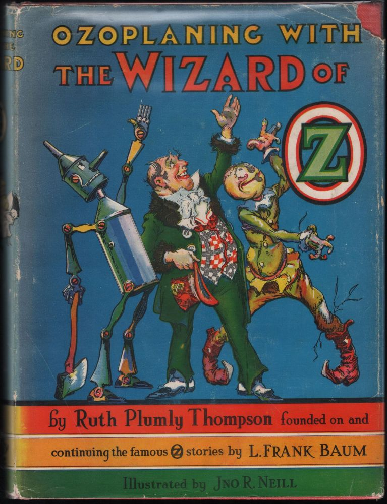 Ozoplaning With The Wizard Of Oz.; Founded on and continuing the famous OZ stories by L. Frank Baum. Ruth Plumly Thompson.