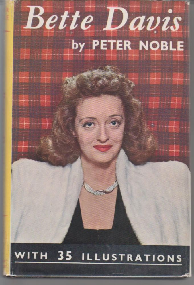Bette Davis: A Biography. Peter Noble.