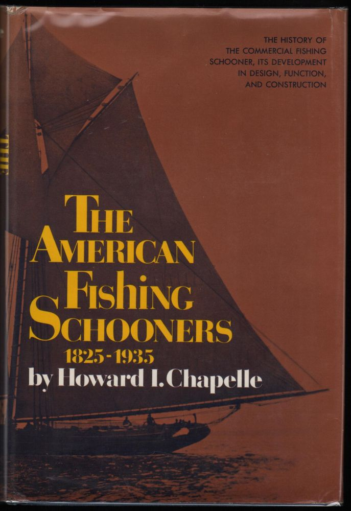 The American Fishing Schooners 1825-1935. Howard I. Chapelle.