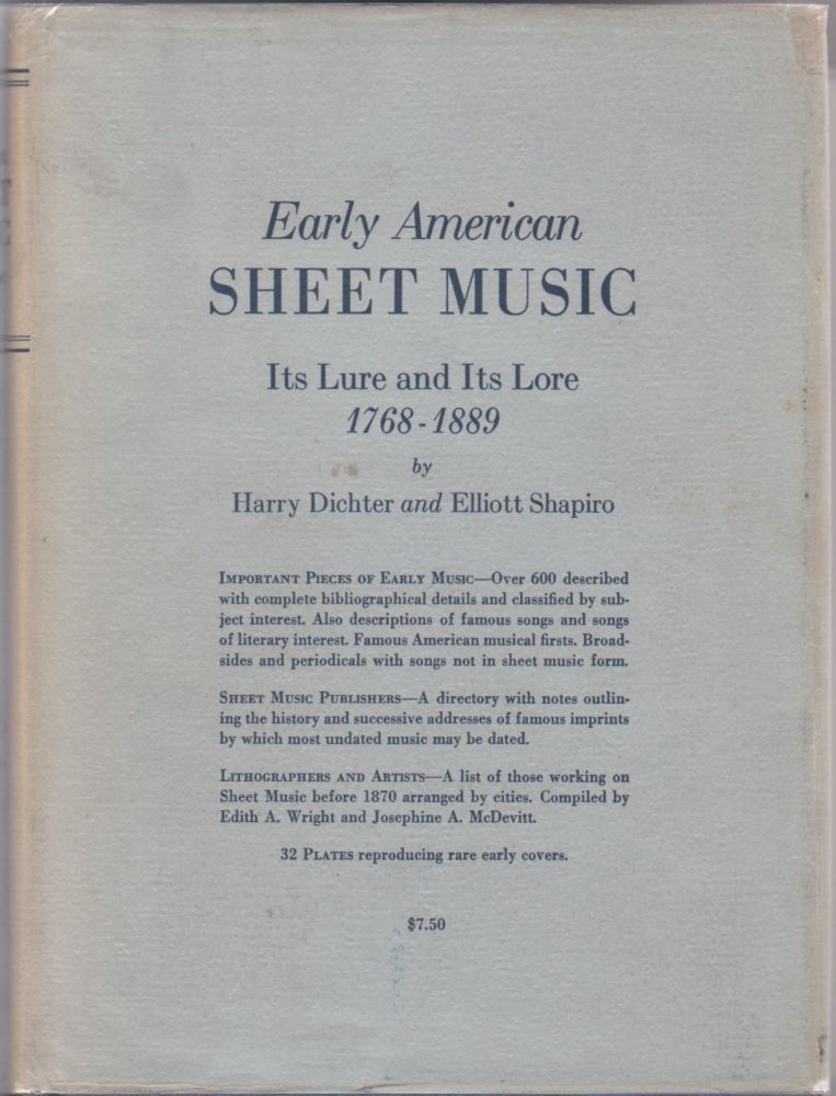Early American Sheet Music; Its Lure and Its Lore, 1768-1889, Including a Directory of Early American Music Publishers. Harry Dichter, Elliott Shapiro.