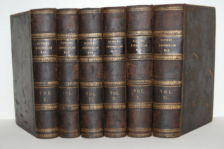 History of the War in the Peninsula and in the South of France, from the Year 1807 to the Year 1914. Seven Volumes.; To which is prefixed A Reply to Lord Strangford's Observations; also, A Reply to Various Opponents; together with Observations Illustrating Sir J. Moore's Campaigns. W. F. P. Napier.