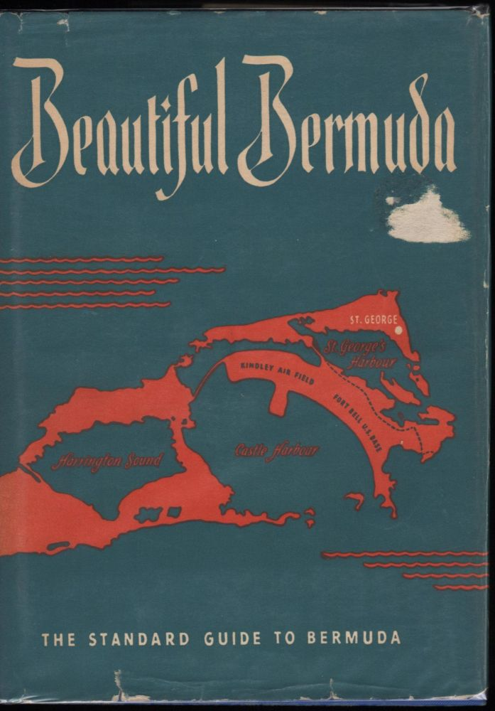 Beautiful Bermuda; The Standard Guide to Bermuda. The Bermuda Blue Book 1947. Euphemia Young Bell, Susanne E. Bell, William E. Bell.