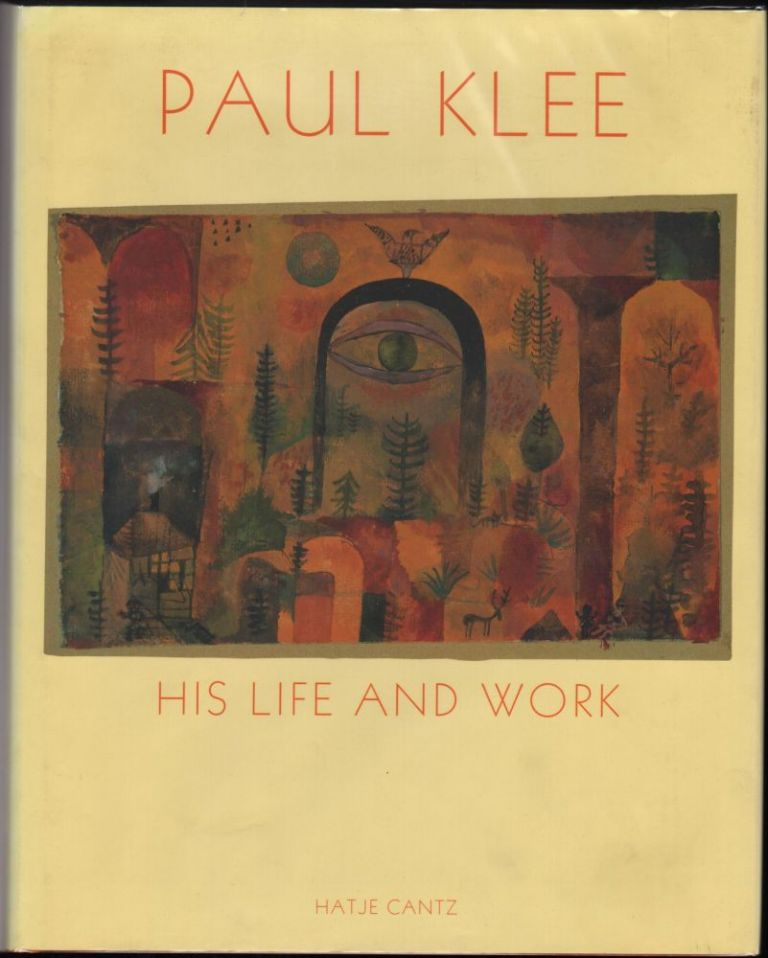 Paul Klee; His Life and Work. Hatje Cantz.