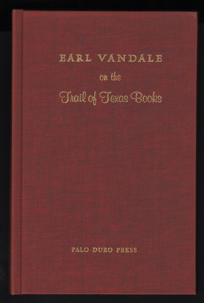 Earl Vandale on the Trail of Texas Books. J. Evetts Haley.