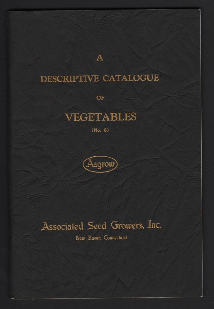 A Descriptive Catalogue of Vegetables (No. 8). Associated Seed Growers.