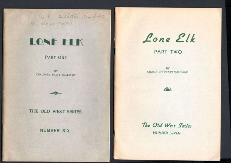 Lone Elk;The Life Story of Bill Williams, Trapper and Guide of the Far West. 2 Parts (Complete). Chauncey Pratt Williams.