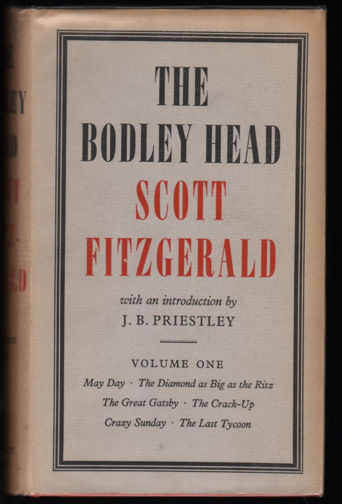 The Bodley Head Scott Fitzgerald Vol. I ; The Great Gatsby, The Last Tycoon, and some Shorter Pieces. F. Scott Fitzgerald.