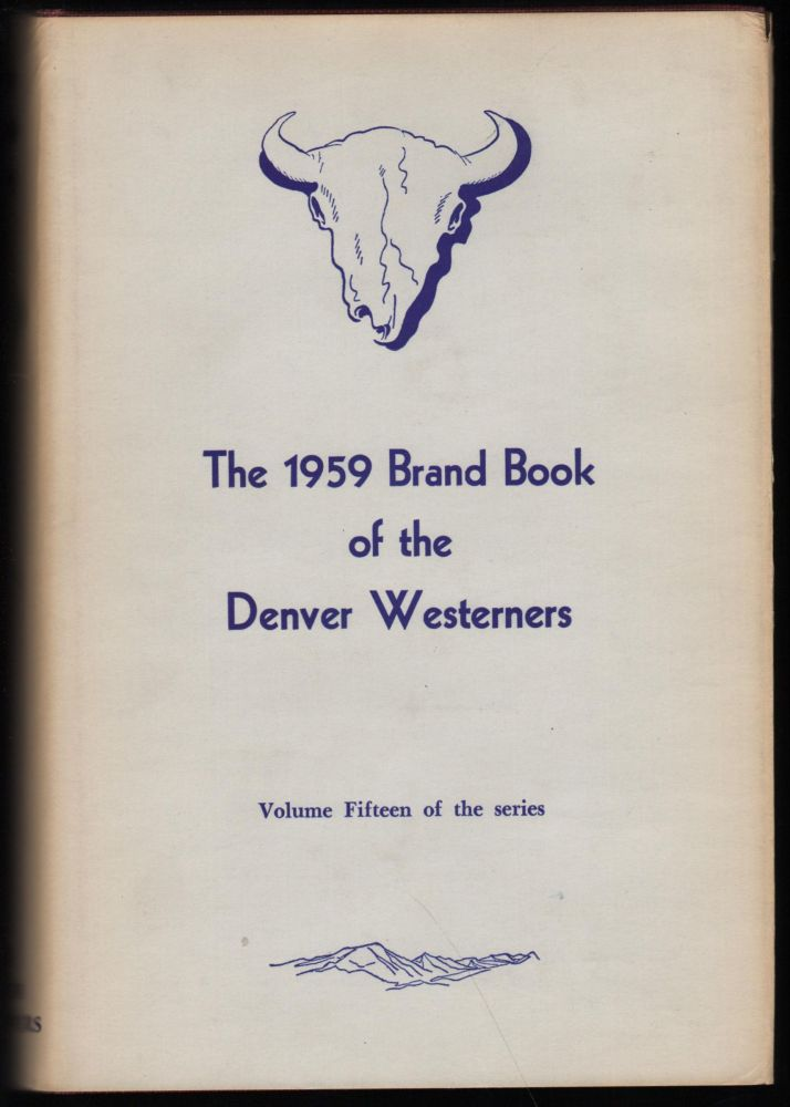 1959 Brand Book of the Denver Posse of The Westerners. Raymond G. Colwell.