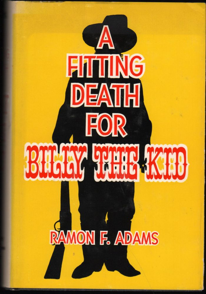 A Fitting Death for Billy the Kid. Ramon Adams.