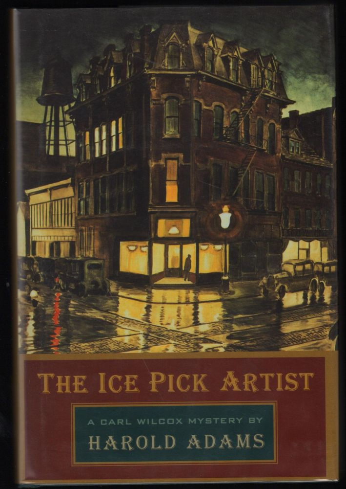 The Ice Pick Artist; A Carl Wilcox Mystery. Harold Adams.