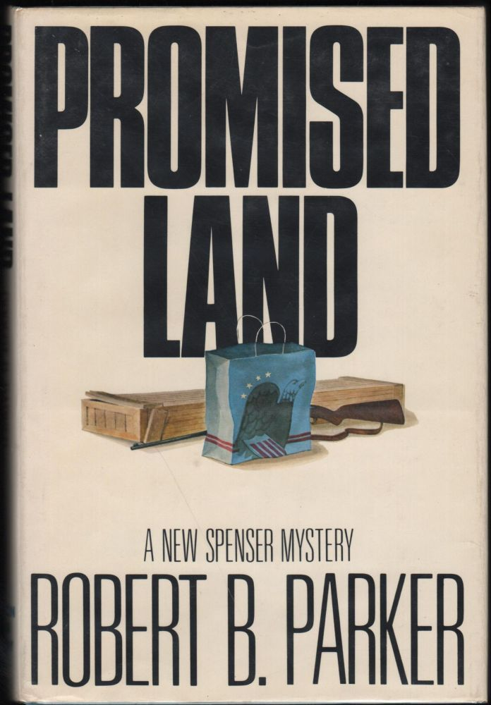 Promised Land; A New Spencer Mystery. Robert B. Parker.