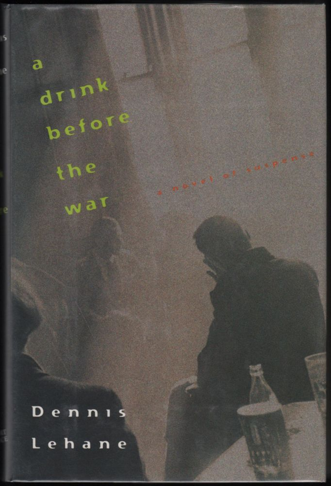 A Drink Before the War. Dennis Lehane.