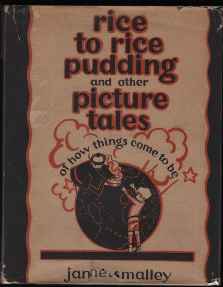 Rice to Rice Pudding and other Picture Tales of How Things Come to Be. Janet Smalley.