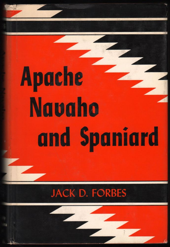 Apache, Navajo, and Spaniard. Jack D. Forbes.