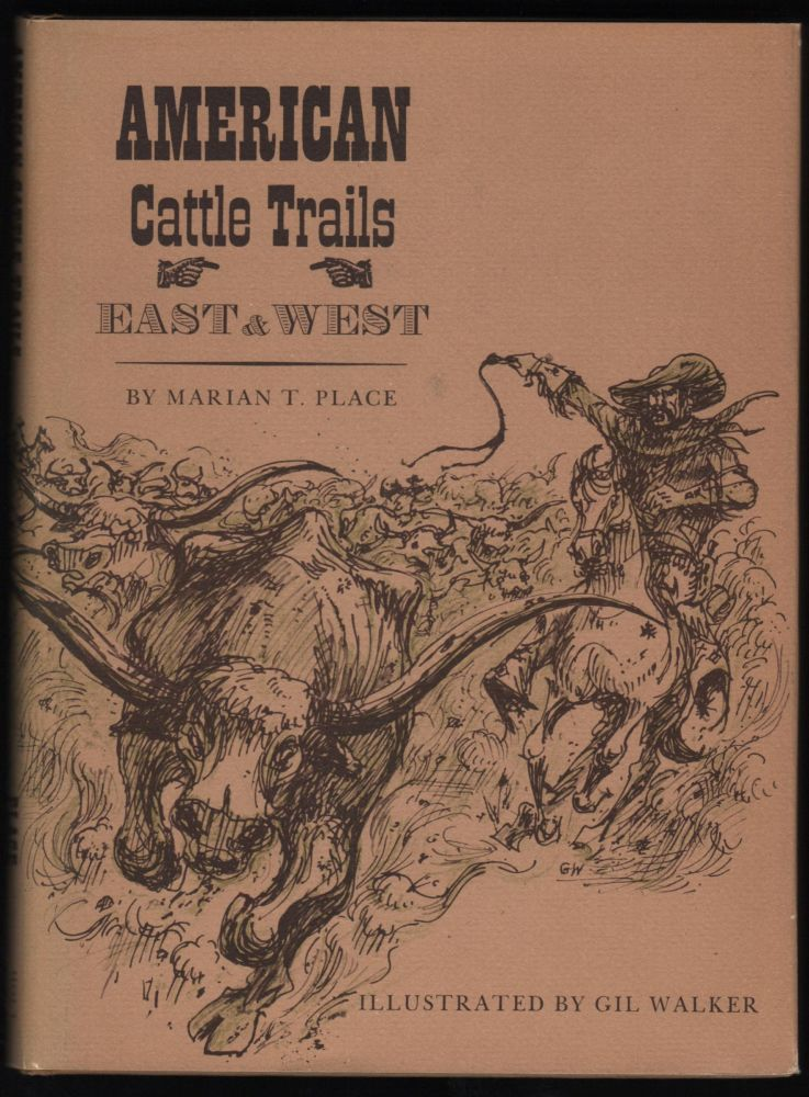American Cattle Trails, East and West. Marian T. Place.