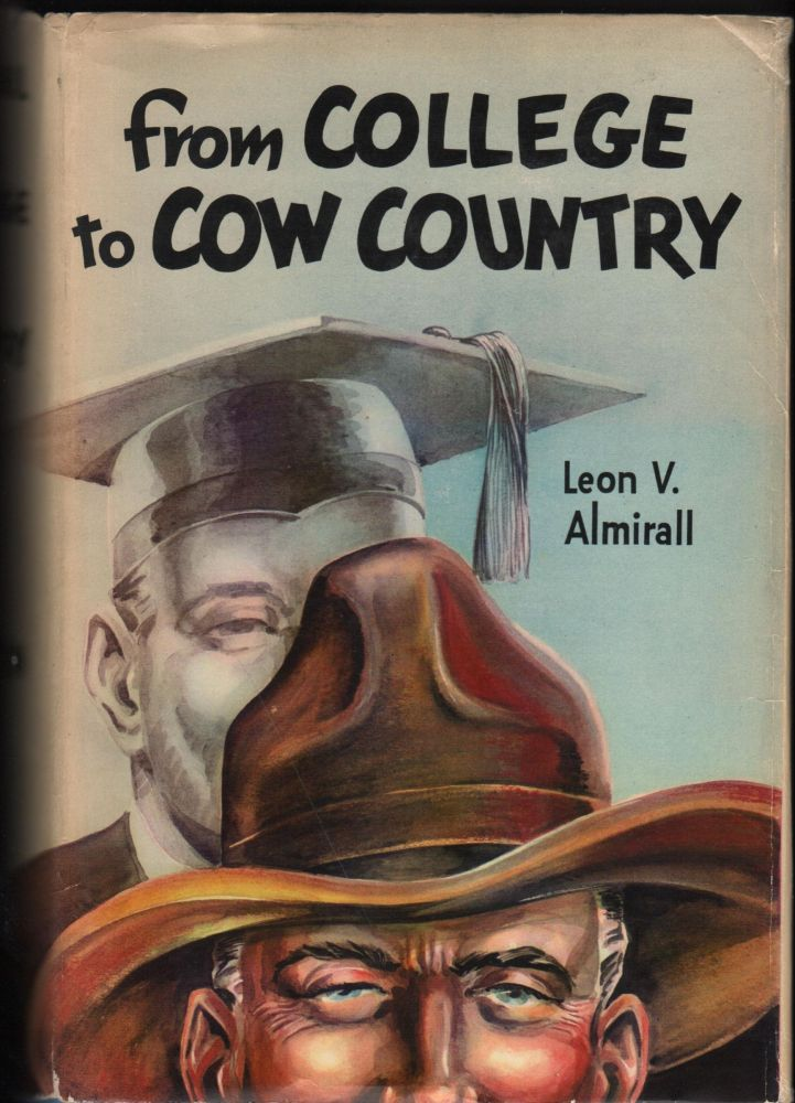 From College to Cow Country. Leon V. Almirall.