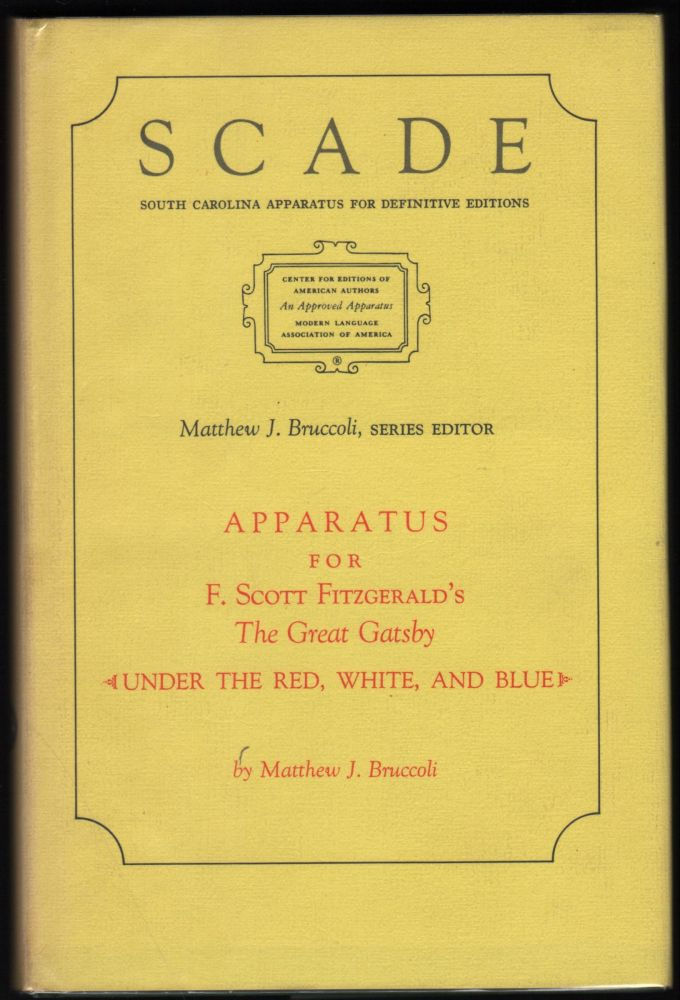 Apparatus for F. Scott Fitzgerald's 'The Great Gatsby' [Under the Red, White, and Blue]. Matthew J. Bruccoli.