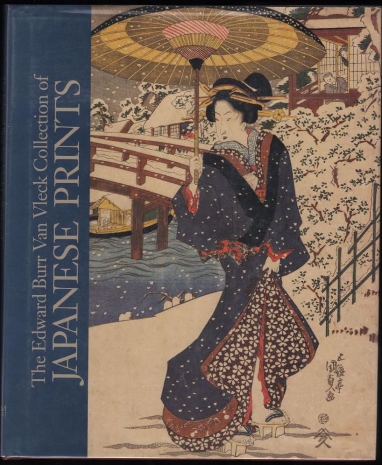 The Edward Burr Van Vleck Collection of Japanese Prints. Edward Burr Van Vleck.