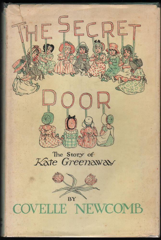 The Secret Door; The Story of Kate Greenaway. Covelle Newcomb.
