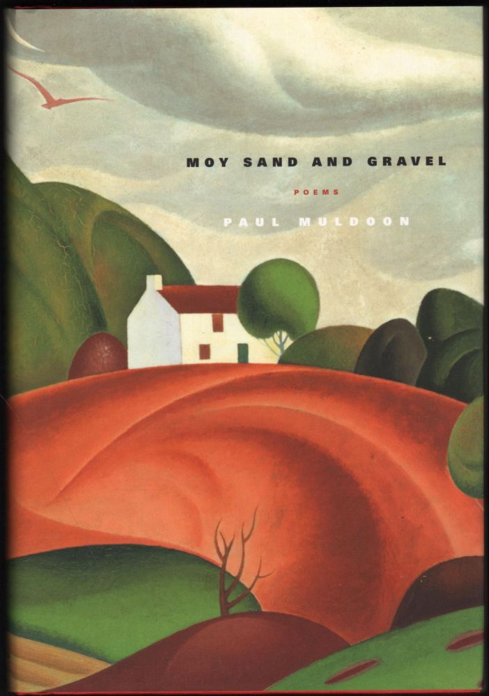 Moy Sand and Gravel; Poems. Paul Muldoon.