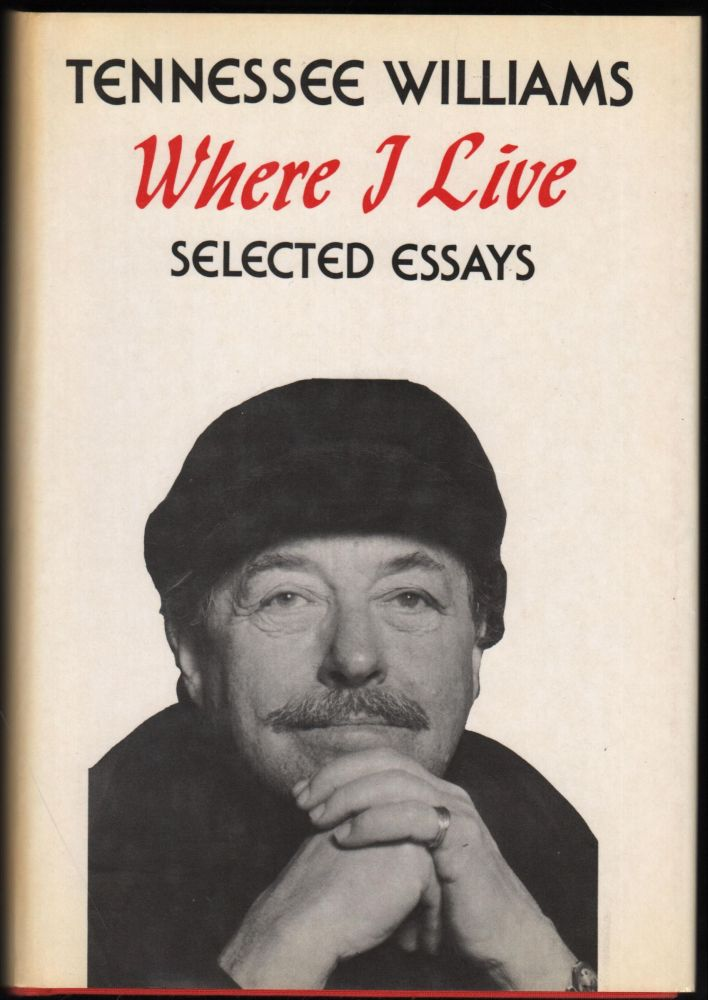 Where I Live; Selected Essays. Tennessee Williams.
