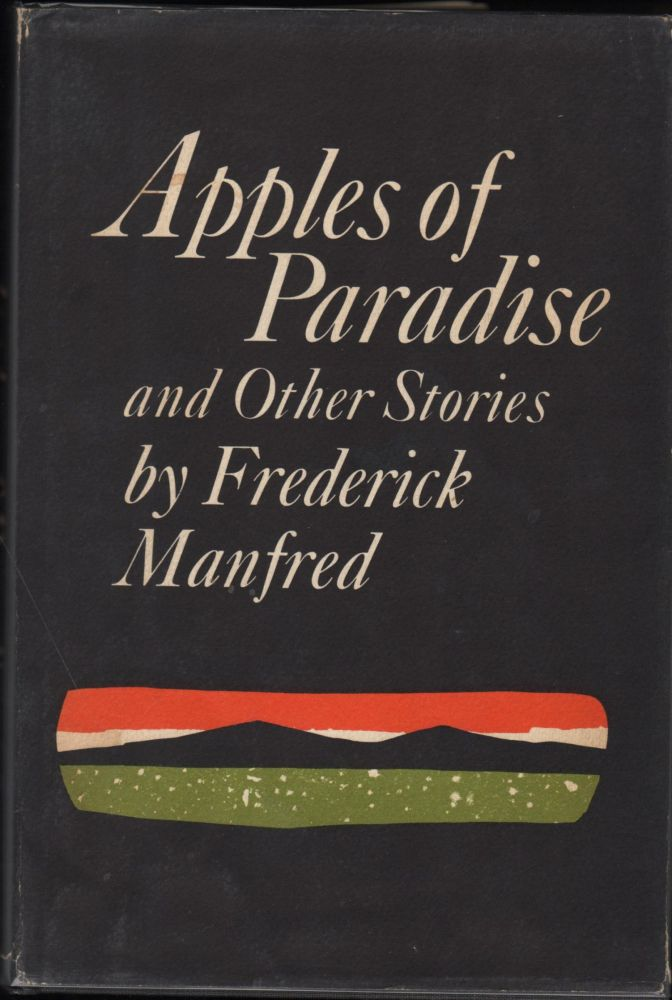 Apples of Paradise and Other Stories. Frederick Manfred.