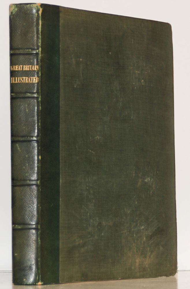 Great Britain Illustrated; A Series of Original Views from Drawings by William Westall, A.R.A. William Westall, Thomas Moule.