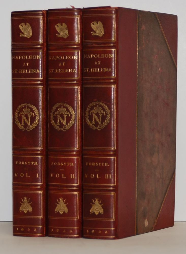 History of the Captivity of Napoleon at St. Helena; from the letters and jounals of the late Lieut.-Gen Sir Hudson Lowe, and official documents not before made public. 3 volumes. William Forsyth.