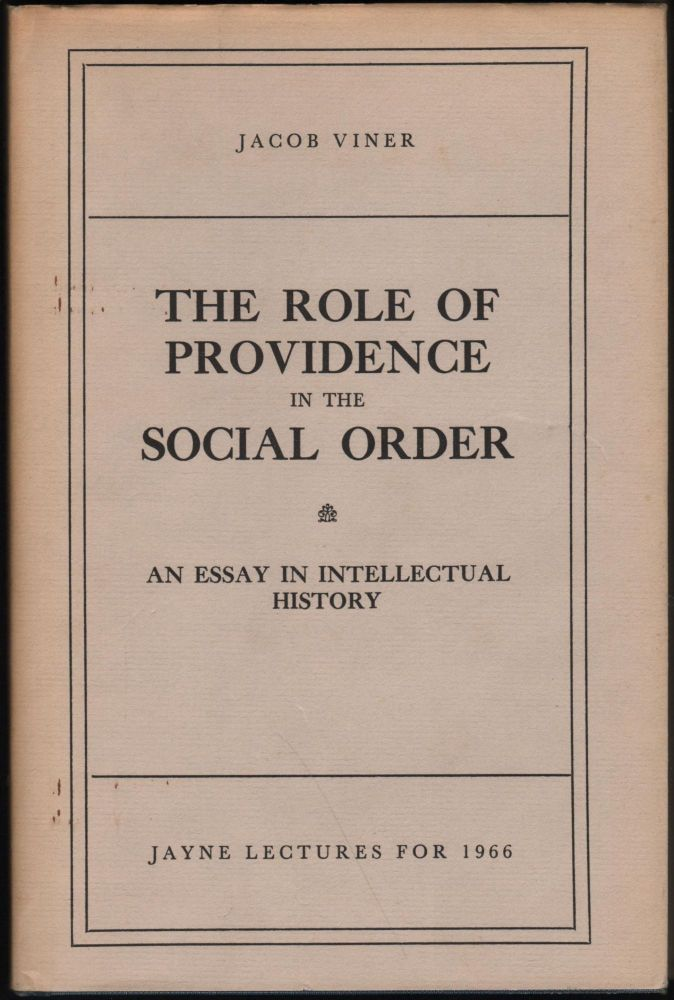 The Role of Providence in the Social Order; An Essay in Intellectual History. Jacob Viner.