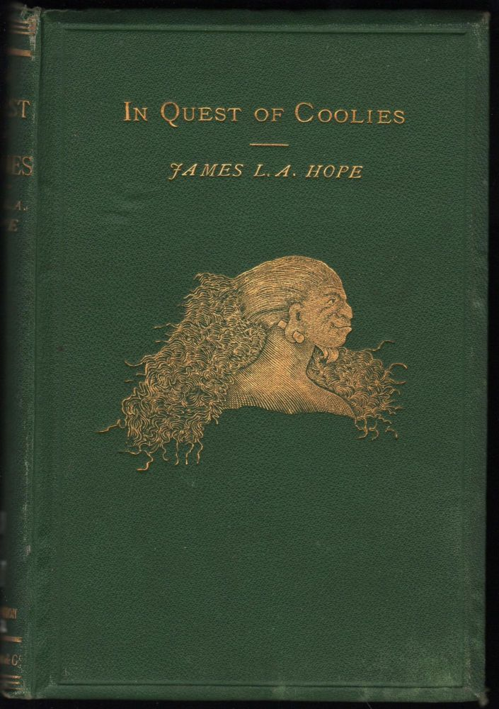 In Quest Of Coolies. James A. Hope.