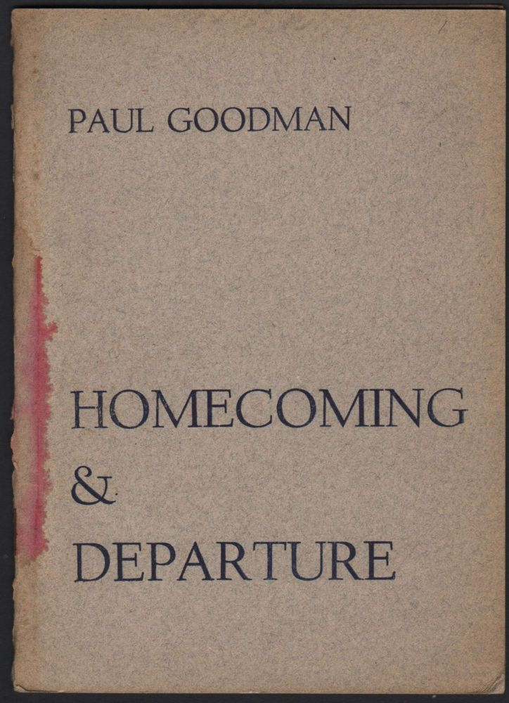 Homecoming and Departure. Paul Goodman.