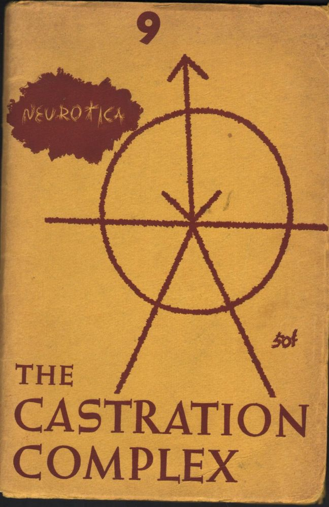 """The Castration Complex; Neurotica 9. Includes F. Scott Fitzgeralds story """"The Boy Who Killed His Mother."""""""