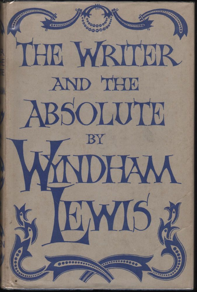 The Writer and the Absolute. Wyndham Lewis.