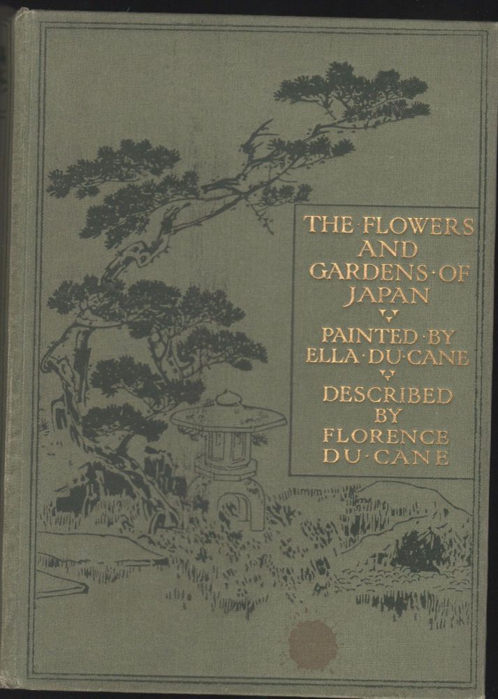 The Flowers and Gardens of Japan. Ella Du Cane.