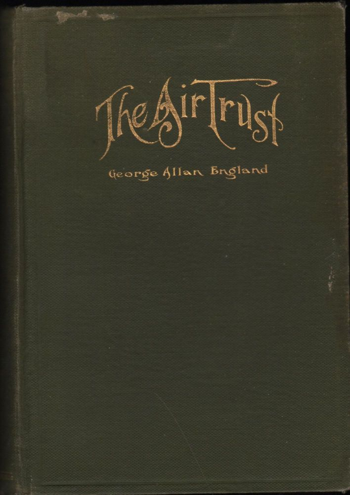 The Air Trust. George Allan England.