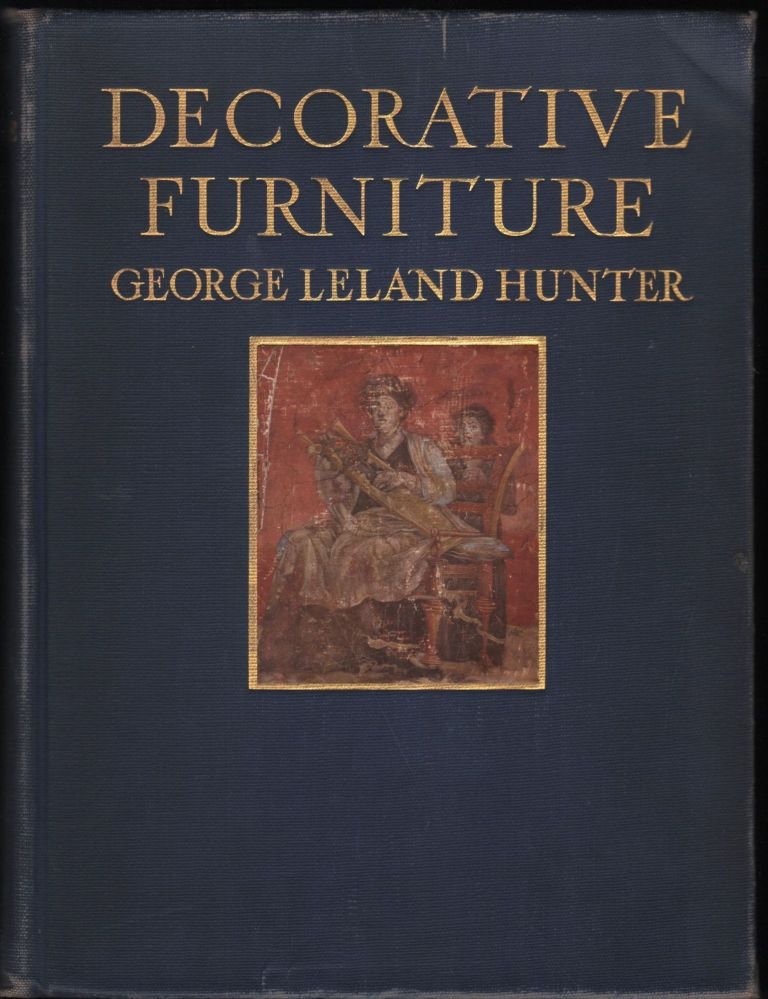 Decorative Furniture. George Leland Hunter.