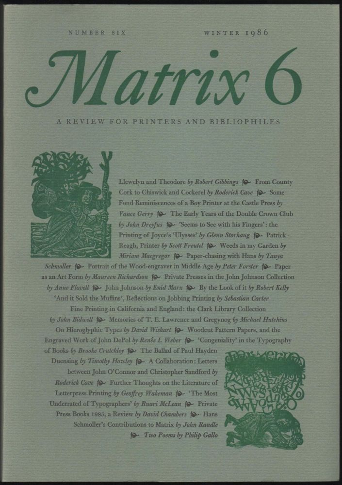 Matrix 6; A Review for Printers and Bibliophiles. John and Rosalind Randle.