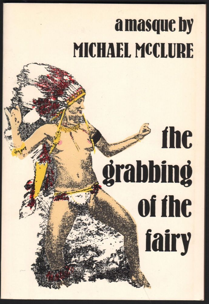 the grabbing of the fairy. Michael McClure.