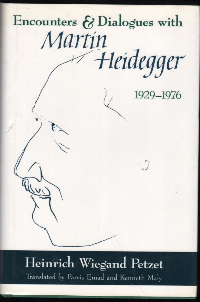 Encouters and Dialogues with Martin Heideffer 1929=1976. Heinrich Wiegand Petzet.
