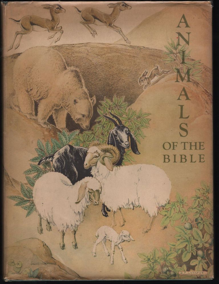 Animals of the Bible, A Picture Book. Dorothy Lathrop.
