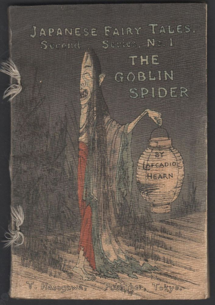 The Goblin Spider. Japanese Fairy Tales Second Series No. 1. Lafcadio Hearn.