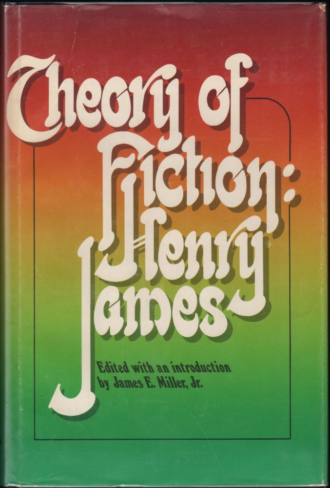 Theory of Fiction: Henry James. Henry James.