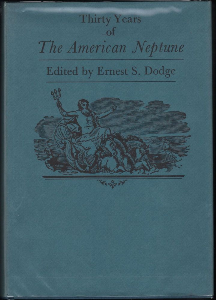 Thirty Years of The American Neptune. Ernest S. Dodge.