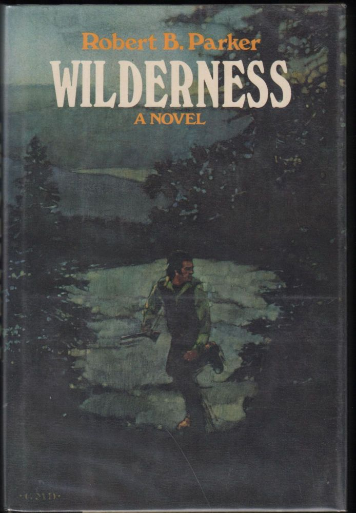 Wilderness; A Novel. Robert B. Parker.