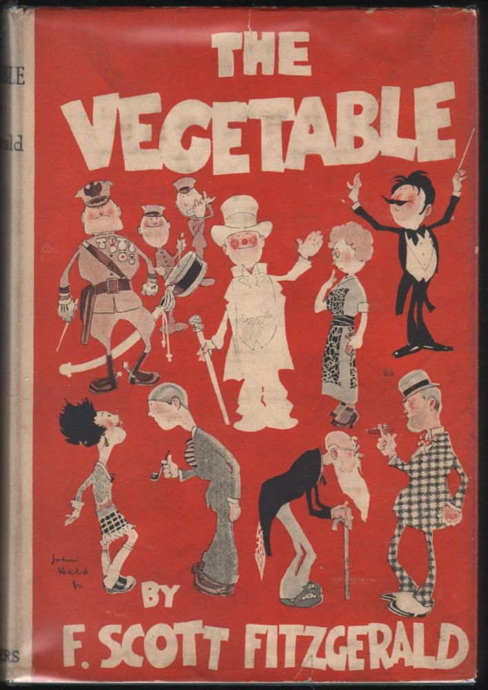 The Vegetable; or from President tp Postman. F. Scott Fitzgerald.