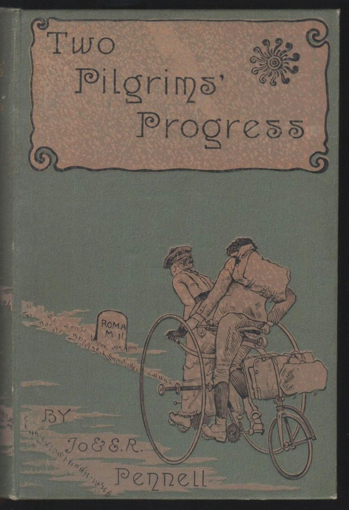 Two Pilgrims' Progress [From Fair Florence to the Eternal City of Rome . . .]. Joseph Pennell, Elizabeth Robins Pennell.